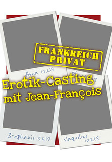 Frankreich Privat: Erotik-Casting mit Jean-Francois stream