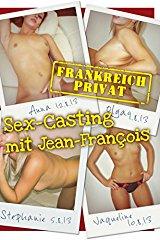 Frankreich Privat - Sex-Casting mit Jean-Francois stream