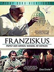 Franziskus - Papst der Armen stream