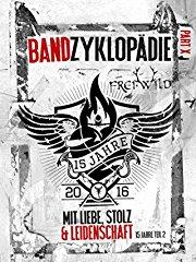 Frei.Wild Bandzyklopädie Part X: Mit Liebe, Stolz & Leidenschaft - 15 Jahre, Teil 2 stream