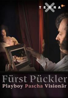 Fürst Pückler - Playboy, Pascha, Visionär stream