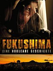 Fukushima: Eine nukleare Geschichte stream