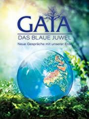 GAIA - Das Blaue Juwel. Neue Gespräche mit unserer Erde Stream