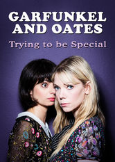 Garfunkel and Oates: Trying to be Special stream
