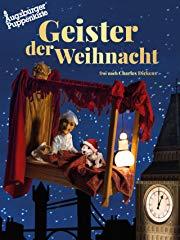 Geister der Weihnacht - Augsburger Puppenkiste Stream