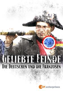 Geliebte Feinde - Die Deutschen und die Franzosen stream