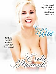 Gina Wild - Erotic Moments Stream