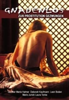 Gnadenlos - zur Prostitution gezwungen stream