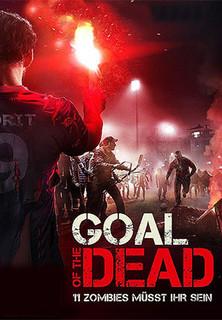 Goal of the Dead - 11 Zombies müsst Ihr sein! stream