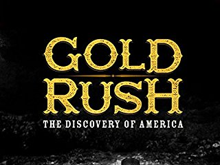 Gold Rush: The Discovery of America stream