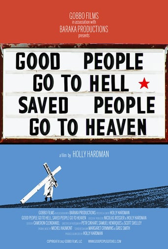 Good People Go to Hell, Saved People Go to Heaven Stream