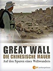 Great Wall - Die chinesische Mauer - Auf den Spuren eines Weltwunders stream