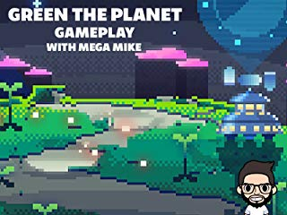 Green The Planet Gameplay With Mega Mike stream
