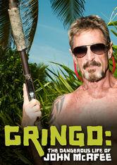 Gringo: The Dangerous Life of John McAfee stream
