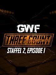 GWF Three Count - Die Wrestling-Serie, Staffel 2, Episode 1 stream