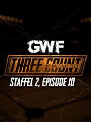 GWF Three Count - Die Wrestling-Serie, Staffel 2, Episode 10 stream