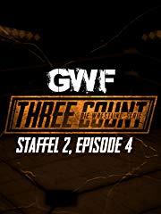 GWF Three Count - Die Wrestling-Serie, Staffel 2, Episode 4 stream