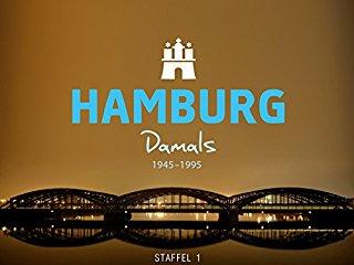 Hamburg  Damals 1945-1995, 50 Jahre Stadtgeschichte stream