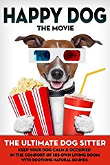 Happy Dog: The Movie - The Ultimate Dog Sitter with Natural Sounds stream