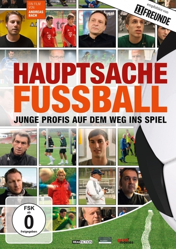 Hauptsache Fußball - Junge Profis auf dem Weg ins Spiel stream