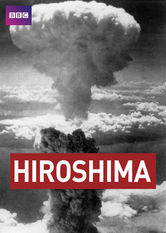 Hiroshima: BBC History of World War II stream
