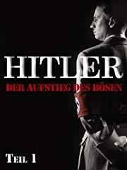 Hitler - Der Aufstieg des Bösen, Teil 1 stream