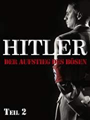 Hitler - Der Aufstieg des Bösen, Teil 2 stream