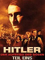 Hitler: Der Aufstieg des Bösen (Teil Eins) - stream