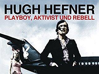 Hugh Hefner-Playboy, Aktivist und Rebell stream