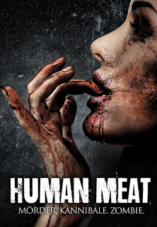 Human Meat: Mörder. Kannibale. Zombie. stream