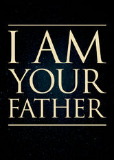 I Am Your Father stream