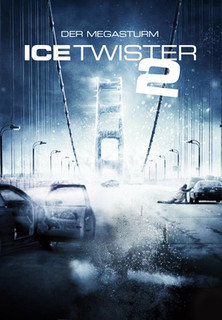 Ice Twister 2 - Der Megasturm Stream