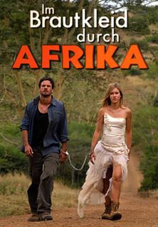 Im Brautkleid durch Afrika stream