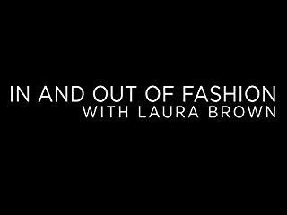 In and Out of Fashion with Laura Brown stream