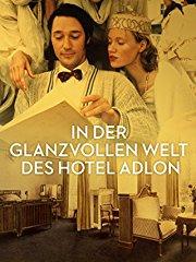 Film In der glanzvollen Welt des Hotel Adlon Stream
