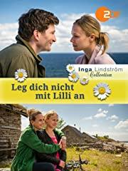Inga Lindström - Leg dich nicht mit Lilli an Stream