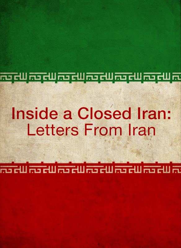 Inside A Closed Iran: Letters From Iran stream