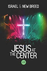 Israel & New Breed: Jesus at the Center stream