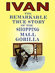 Ivan: The True Story of the Shopping Mall Gorilla stream