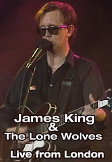 James King & The Lone Wolves - Live from London (1985) - stream