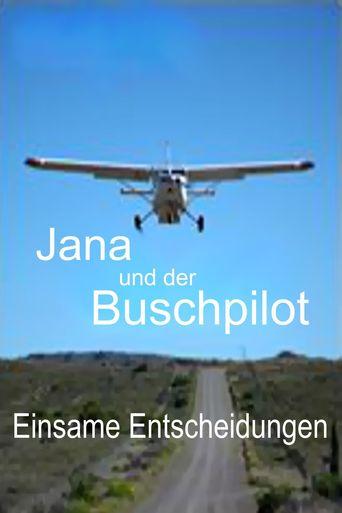 Jana und der Buschpilot - Einsame Entscheidung stream