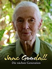 Jane Goodall - Die nächste Generation Stream
