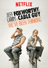 Jeff Foxworthy and Larry the Cable Guy: We've Been Thinking... stream