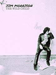 Jim Morrison: The Wild Child Stream