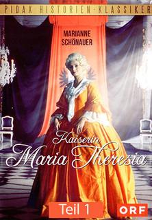 Kaiserin Maria Theresia - Teil 1 - stream
