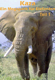 KAZA - Ein Megapark für Elefanten 1 stream