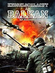 Kesselschlacht am Balkan - Der Balkankrieg stream