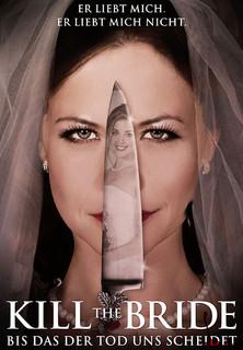 Kill the Bride - Bis das der Tod uns scheidet stream
