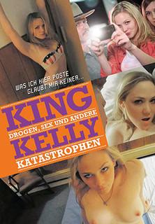 King Kelly - Drogen, Sex und andere Katastrophen stream