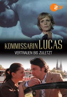 Kommissarin Lucas - Vertrauen bis zuletzt stream